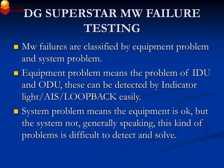 DG SUPERSTAR MW FAILURE TESTING