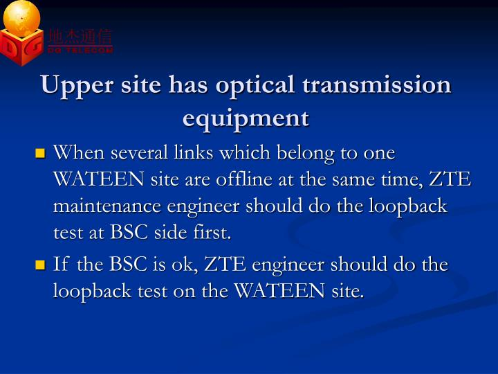 Upper site has optical transmission equipment