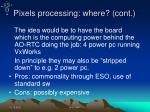 pixels processing where cont1