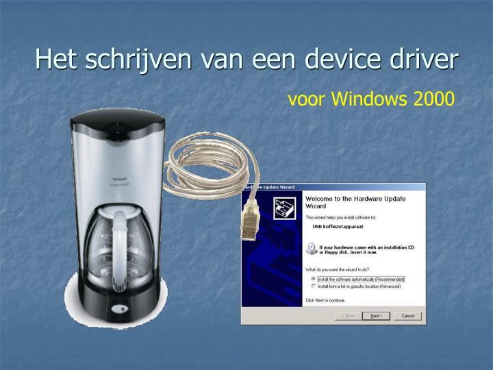 het schrijven van een device driver n.