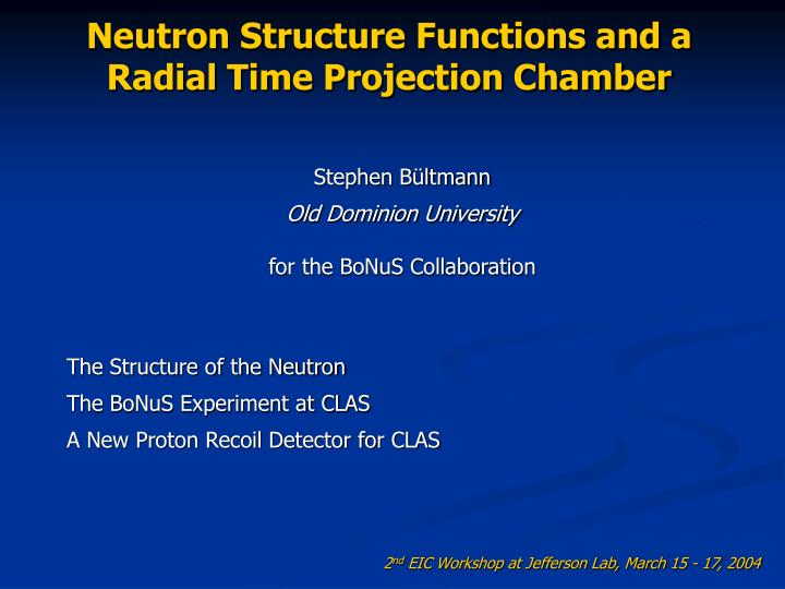 neutron structure functions and a radial time projection chamber n.