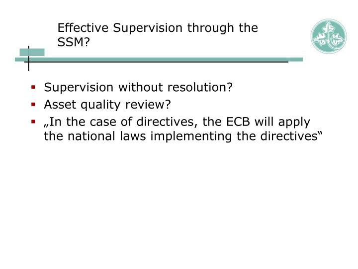 Effective Supervision through the SSM?