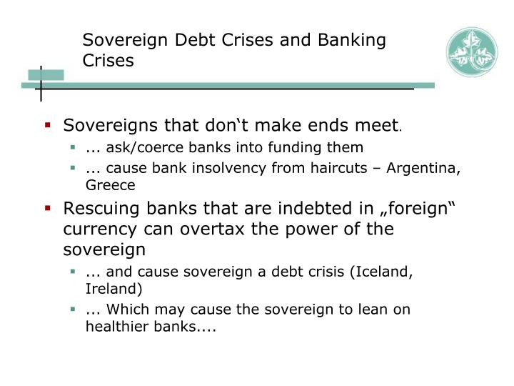 Sovereign Debt Crises and Banking Crises