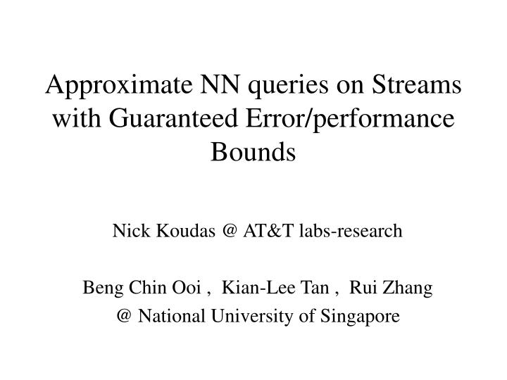 approximate nn queries on streams with guaranteed error performance bounds