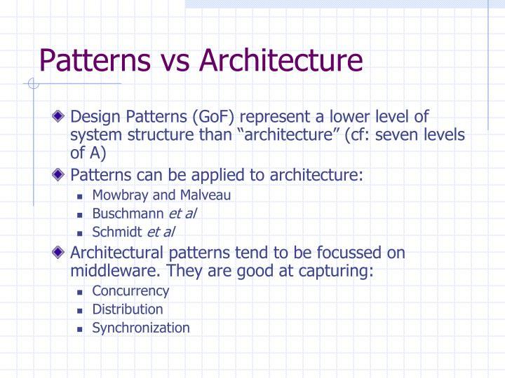 Patterns vs Architecture
