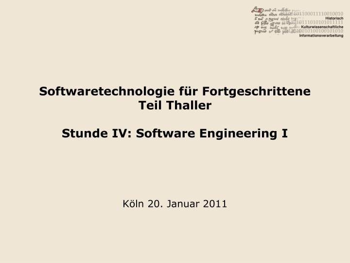 Softwaretechnologie f r fortgeschrittene teil thaller stunde iv software engineering i