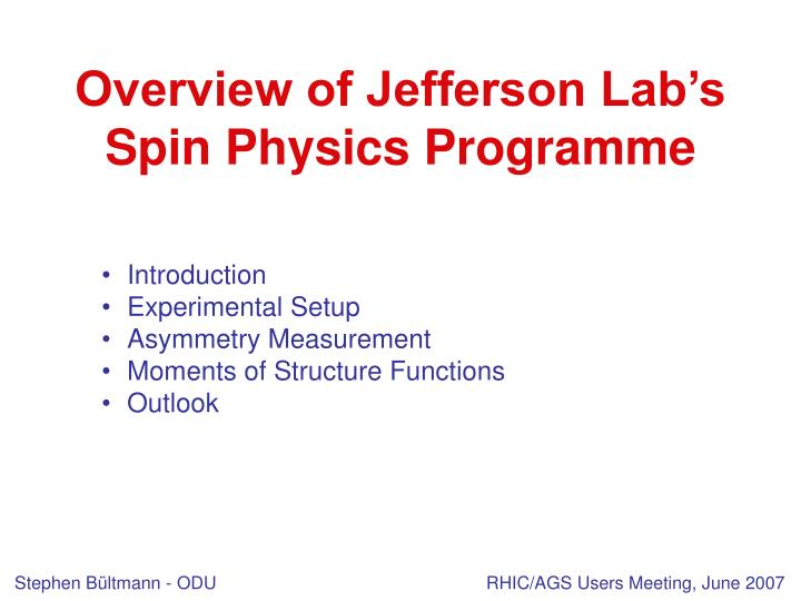 Overview of jefferson lab s spin physics programme