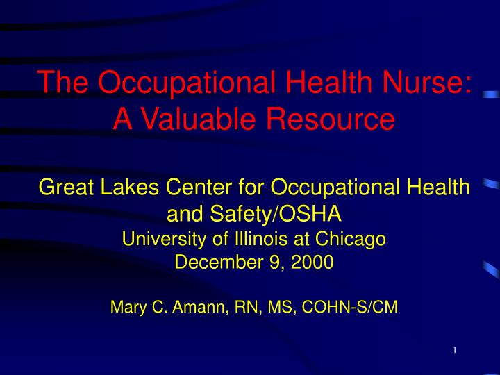 The Occupational Health Nurse:  A Valuable Resource
