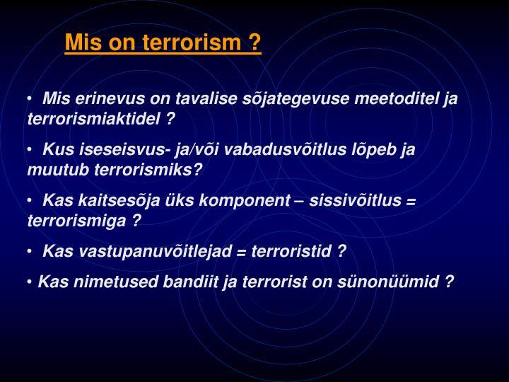 Mis on terrorism ?