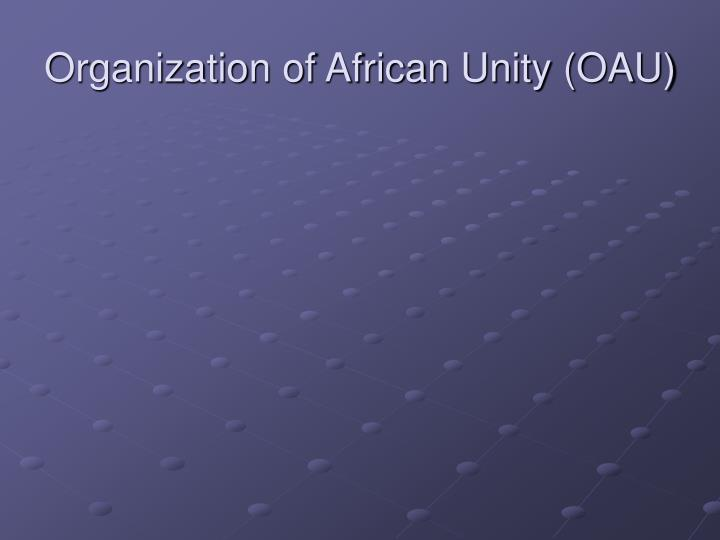 Organization of African Unity (OAU)