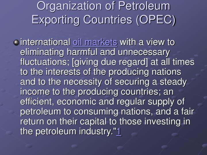 Organization of Petroleum Exporting Countries (OPEC)