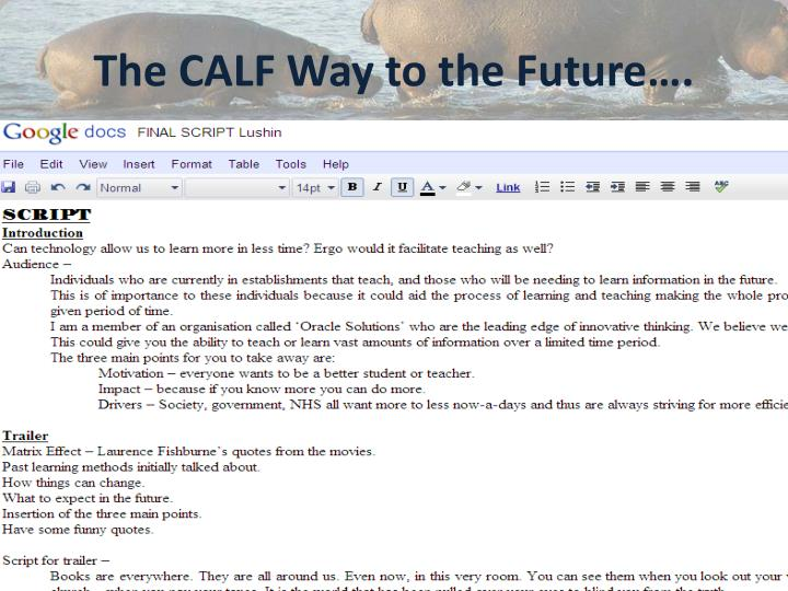 The CALF Way to the Future….