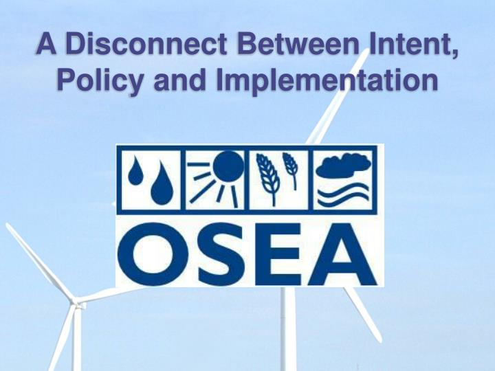 A Disconnect Between Intent, Policy and Implementation
