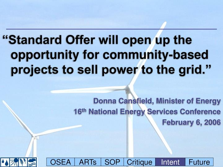 """""""Standard Offer will open up the opportunity for community-based projects to sell power to the grid."""""""