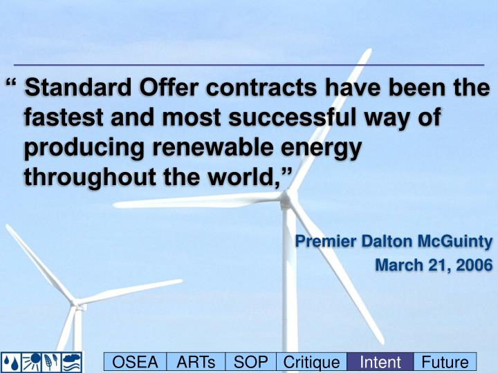 """"""" Standard Offer contracts have been the fastest and most successful way of producing renewable energy throughout the world,"""""""