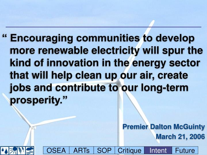 """"""" Encouraging communities to develop more renewable electricity will spur the kind of innovation in the energy sector that will help clean up our air, create jobs and contribute to our long-term prosperity."""""""