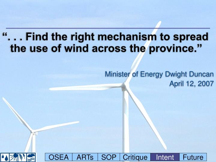 """"""". . . Find the right mechanism to spread the use of wind across the province."""""""