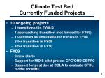 climate test bed currently funded projects