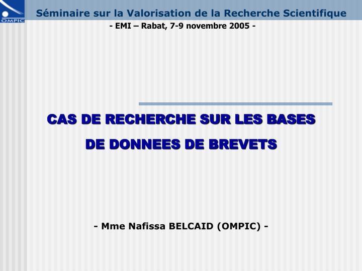 Cas de recherche sur les bases de donnees de brevets mme nafissa belcaid ompic