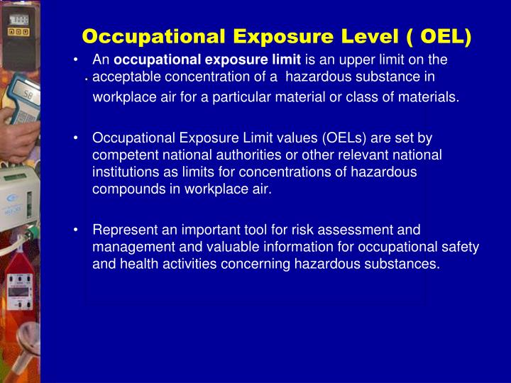 Occupational Exposure Level ( OEL)