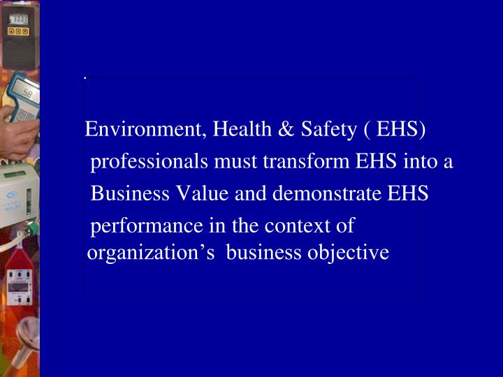 Environment, Health & Safety ( EHS)