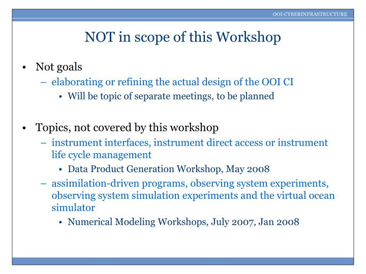 NOT in scope of this Workshop