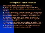 two important numerical issues
