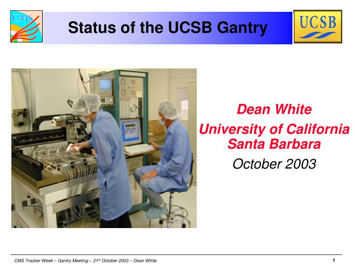 Status of the ucsb gantry