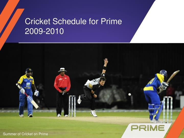 Cricket schedule for prime 2009 2010