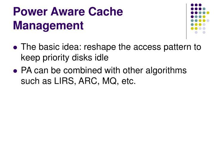 Power Aware Cache Management