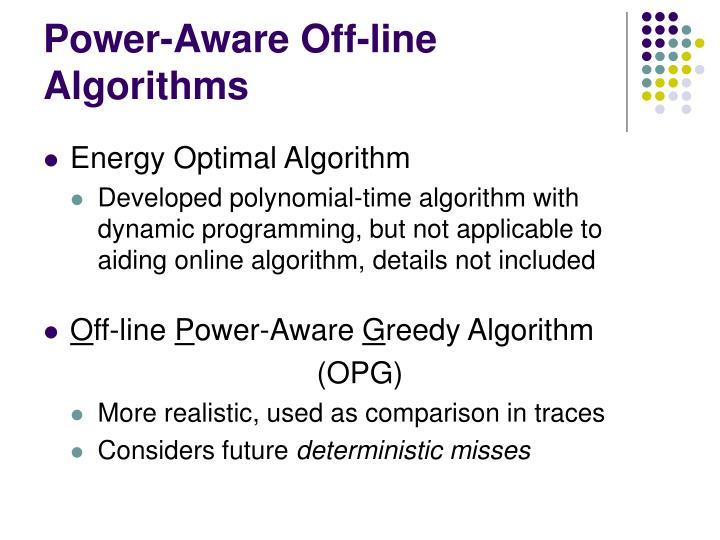Power-Aware Off-line Algorithms