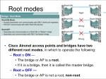 root modes