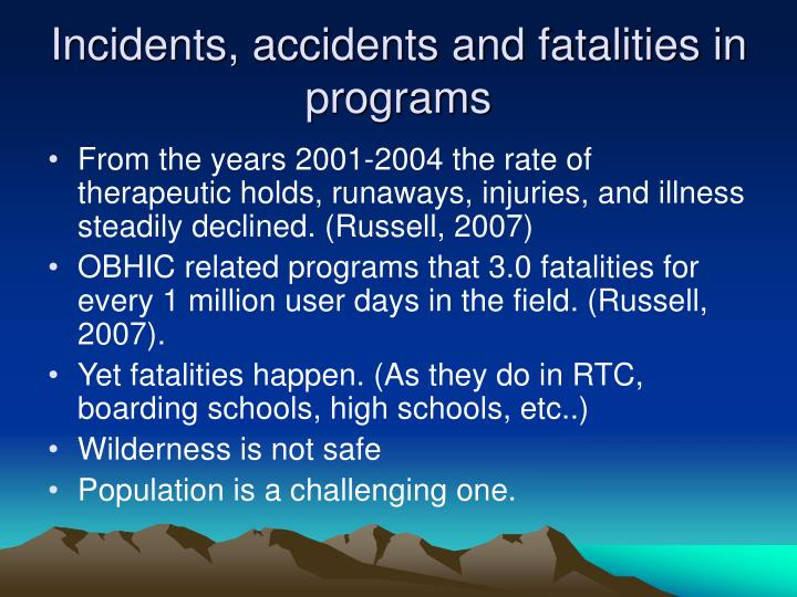 Incidents, accidents and fatalities in programs