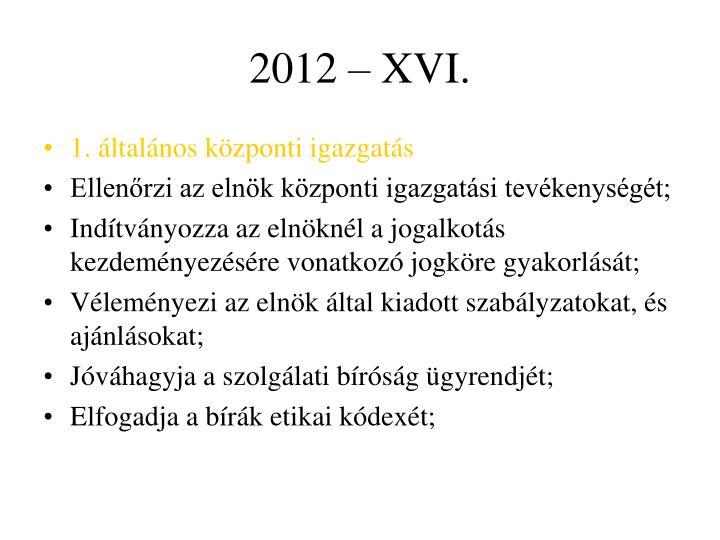 2012 – XVI.
