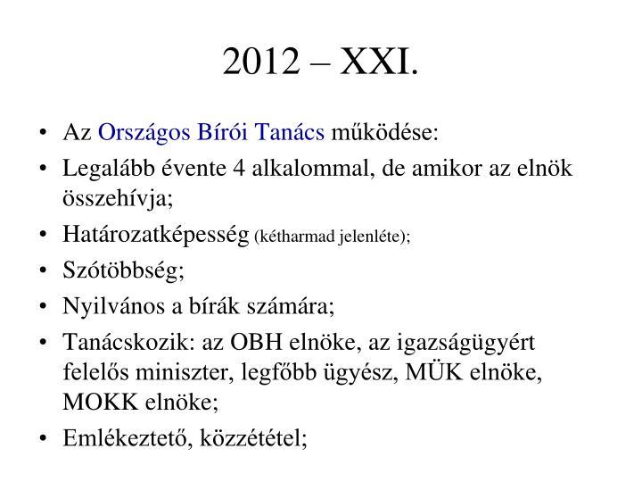 2012 – XXI.