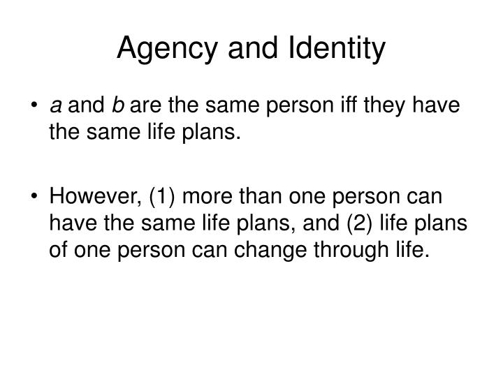 Agency and Identity