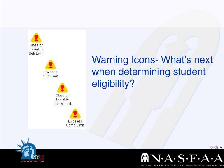 Warning Icons- What's next when determining student eligibility?