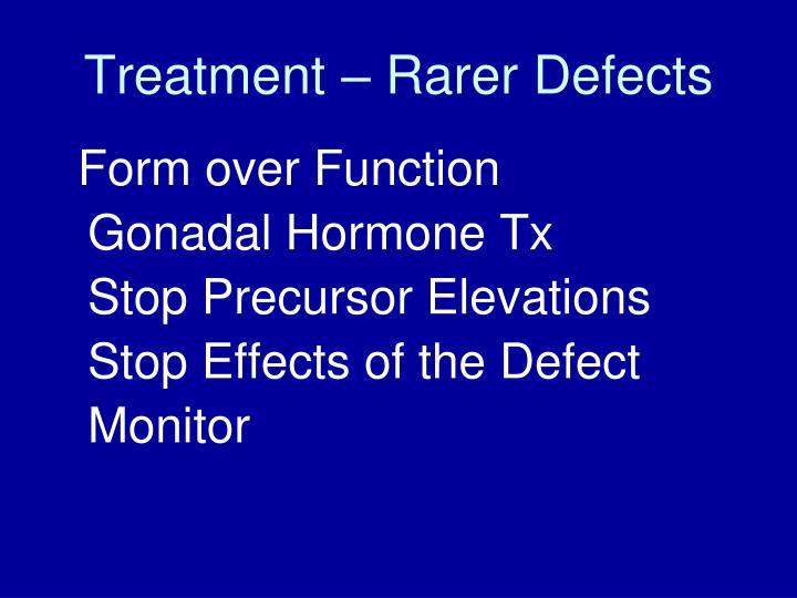 Treatment – Rarer Defects