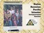 native hawaiian pacific islander intergeneration families