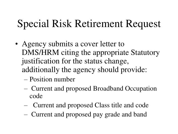 Special Risk Retirement Request