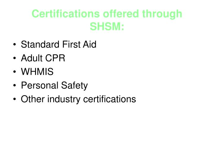 Certifications offered through SHSM: