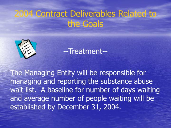 2004 Contract Deliverables Related to the Goals