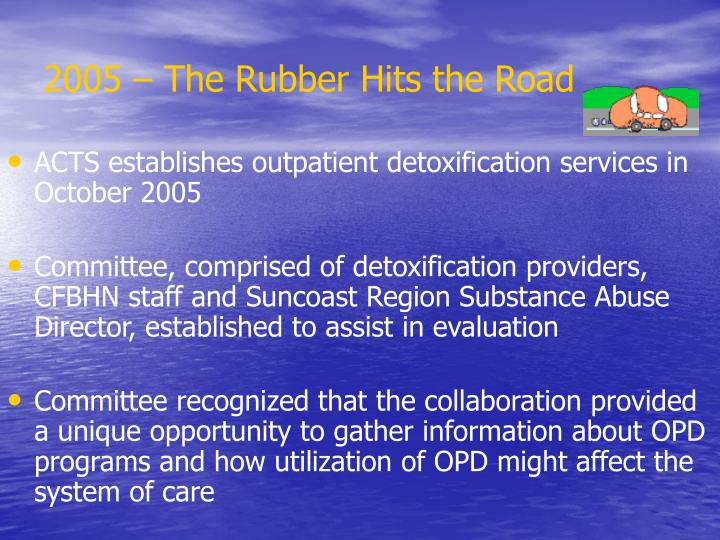 2005 – The Rubber Hits the Road