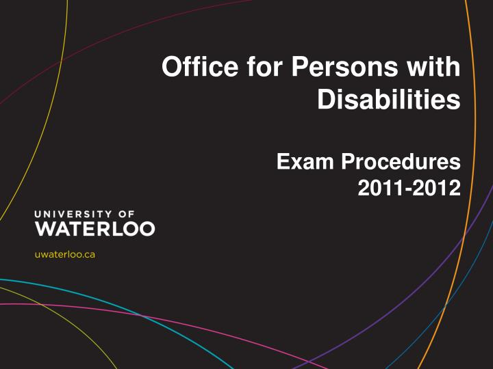 office for persons with disabilities exam procedures 2011 2012 n.