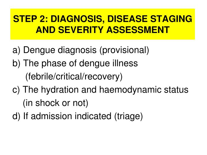 STEP 2: DIAGNOSIS, DISEASE STAGING AND SEVERITY ASSESSMENT