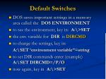 default switches