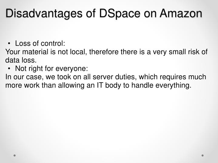 Disadvantages of DSpace on Amazon
