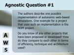 agnostic question 1