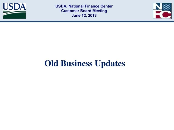 Old business updates