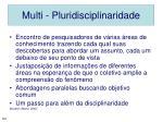 multi pluridisciplinaridade